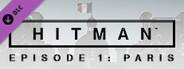 HITMAN: Episode 1 - Paris