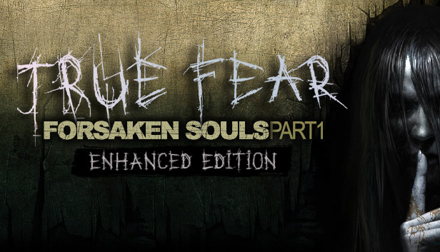 True Fear: Forsaken Souls Part 1