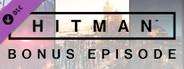 HITMAN - Bonus Episode