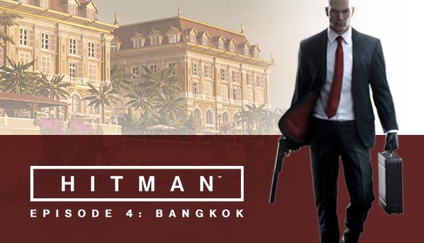 Hitman Episode 4 Bangkok On Steam