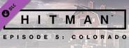 HITMAN: Episode 5 - Colorado