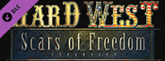 Hard West: Scars of Freeodm