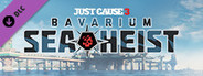 Just Cause™ 3 DLC: Bavarium Sea Heist Pack