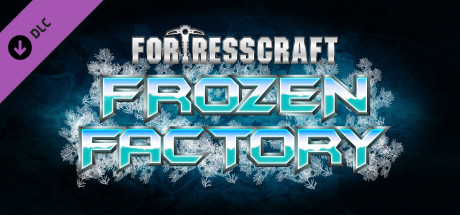 FortressCraft Evolved: Frozen Factory Expansion on Steam