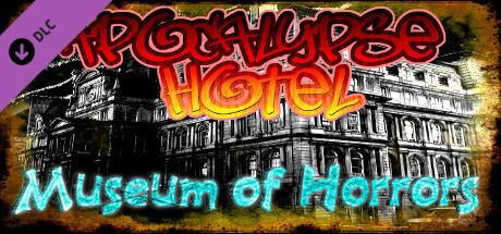 Apocalypse Hotel: Museum of Horror! on Steam