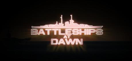 Battleships at Dawn!