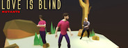 Love is Blind: Mutants
