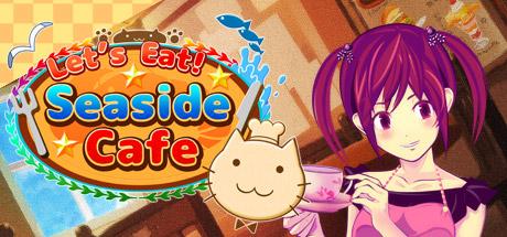 Let's Eat! Seaside Cafe on Steam