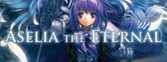 Aselia the Eternal -The Spirit of Eternity Sword-