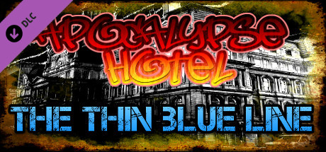 Apocalypse Hotel: The Thin Blue Line!