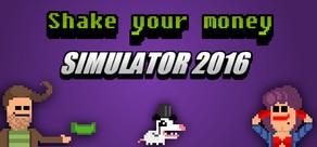 Shake Your Money Simulator 2016 cover art