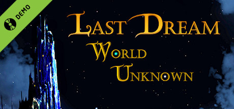 Last Dream: World Unknown Demo
