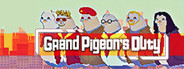 Grand Pigeon's Duty