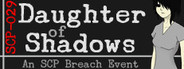 Daughter of Shadows: An SCP Breach Event