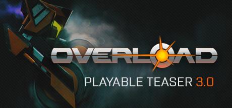 Overload Playable Teaser 3.0