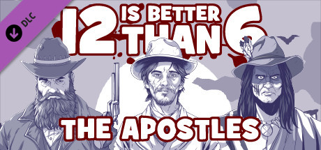 12 is Better Than 6 The Apostles