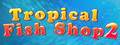 Tropical Fish Shop 2-game