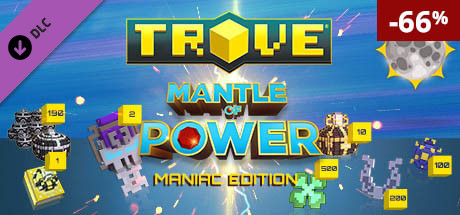 Trove - Mantle of Power Maniac Edition