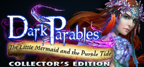 Dark Parables: The Little Mermaid and the Purple Tide Collector's Edition cover art