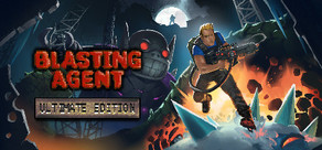 Blasting Agent: Ultimate Edition cover art