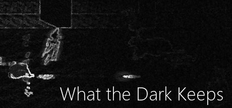 What the Dark Keeps