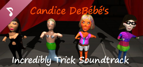 Candice DeBébé's Incredibly Trick Soundtrack
