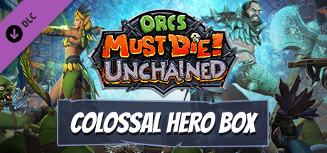 Orcs Must Die! Unchained - Colossal Hero Box