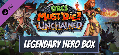 Orcs Must Die! Unchained - Legendary Hero Box