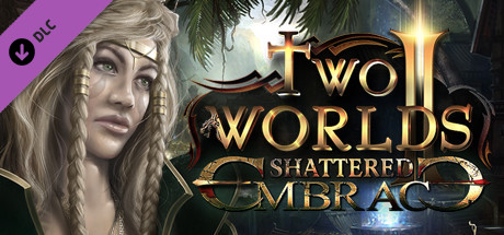 Two Worlds II - Shattered Embrace