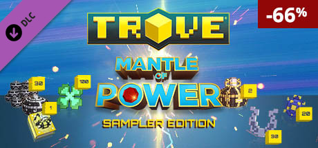 Trove - Mantle of Power Sampler Edition