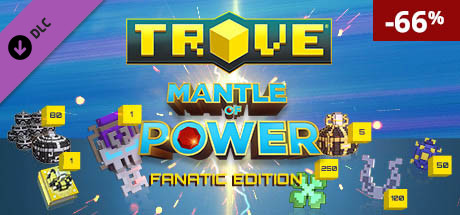 Trove - Mantle of Power Fanatic Edition
