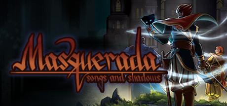 Masquerada: Songs and Shadows on Steam