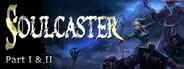 Soulcaster: Part I & II