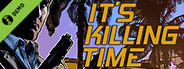 It's Killing Time Demo