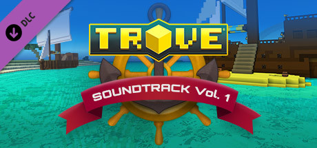 Trove - Soundtrack Vol. 1