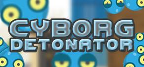 Cyborg Detonator cover art