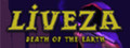 Liveza: Death of the Earth-game