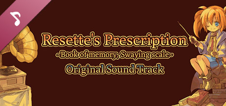 Resette's Prescription ~Book of memory, Swaying scale~ Original Sound Track