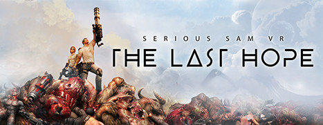 Now Available on Steam – Serious Sam VR: The Last Hope, 25% off!