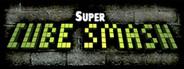 Super Cube Smash