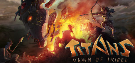 TITANS: Dawn of Tribes