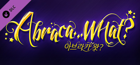 Abraca...What? | DLC