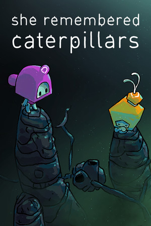 She Remembered Caterpillars poster image on Steam Backlog