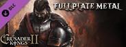 Crusader Kings II: Full Plate Metal