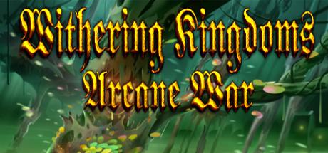 Withering Kingdom: Arcane War