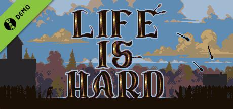 Life is Hard Demo