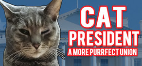 Cat President ~A More Purrfect Union~ cover art