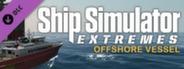 Ship Simulator Extremes DLC DenizDoga Offshore Vessel