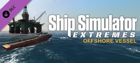Купить Ship Simulator Extremes: Offshore Vessel (DLC)