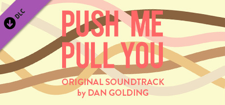 Push Me Pull You OST